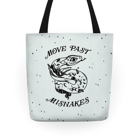 Move Past Misnakes Tote