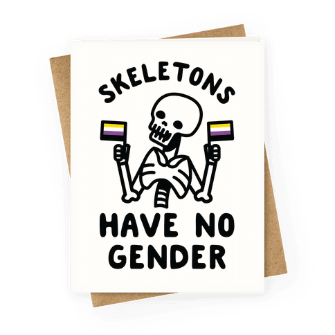 Skeletons Have No Gender Greeting Card