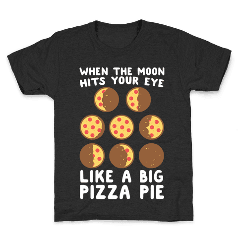 When the Moon Hits Your Eye - Pizza Moon Kids T-Shirt