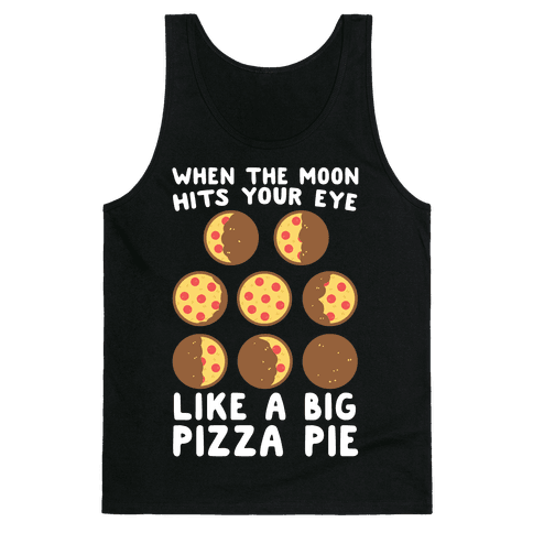 When the Moon Hits Your Eye - Pizza Moon Tank Top