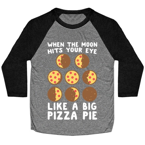 When the Moon Hits Your Eye - Pizza Moon Baseball Tee