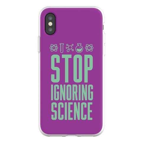 Stop Ignoring Science Phone Flexi-Case