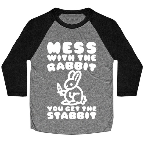 Mess With The Rabbit You Get The Stabbit White Print Baseball Tee