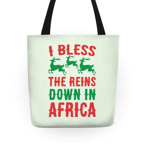 I Bless the Reins Down in Africa  Tote