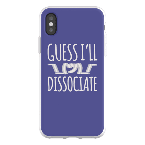 Guess I'll Dissociate Phone Flexi-Case