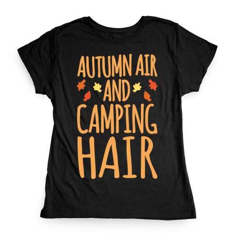 Autumn Air And Camping Hair White Print Womens T-Shirt