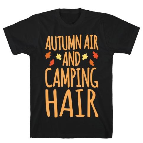Autumn Air And Camping Hair White Print T-Shirt