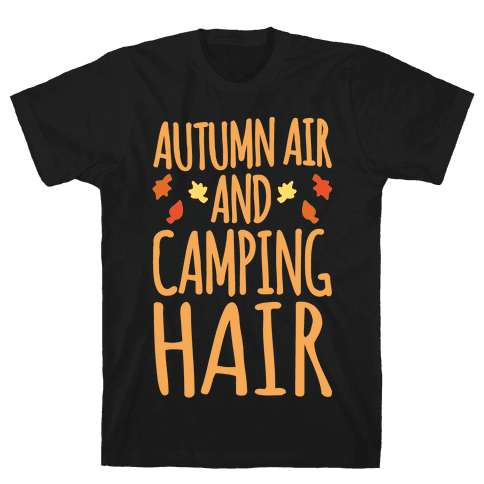 Autumn Air And Camping Hair White Print Mens T-Shirt