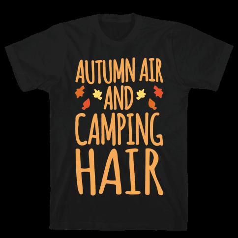 Autumn Air And Camping Hair White Print Mens T-Shirt