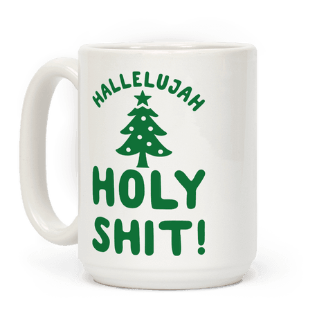 Hallelujah Holy Shit Coffee Mug