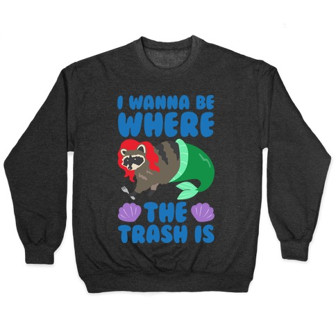 I Wanna Be Where The Trash Is Parody White Print Pullover