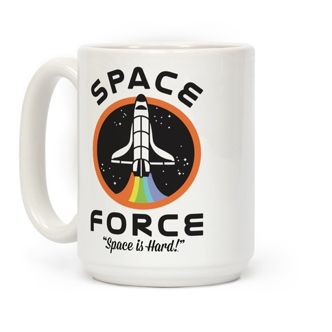 Space Force Space is Hard Coffee Mug