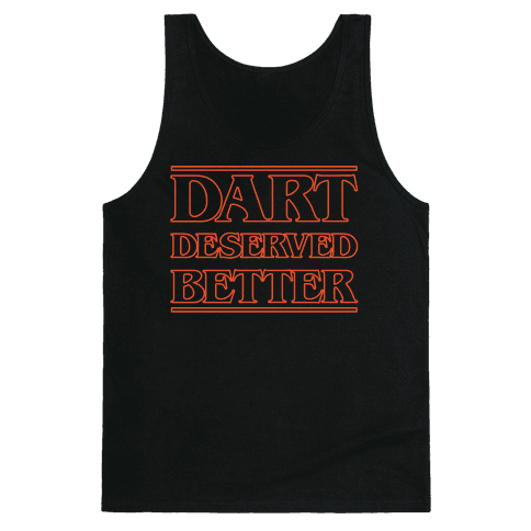 Dart Deserved Better Tank Top