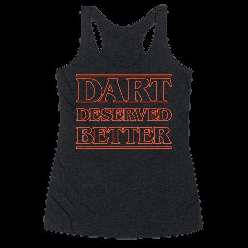 Dart Deserved Better Racerback Tank Top