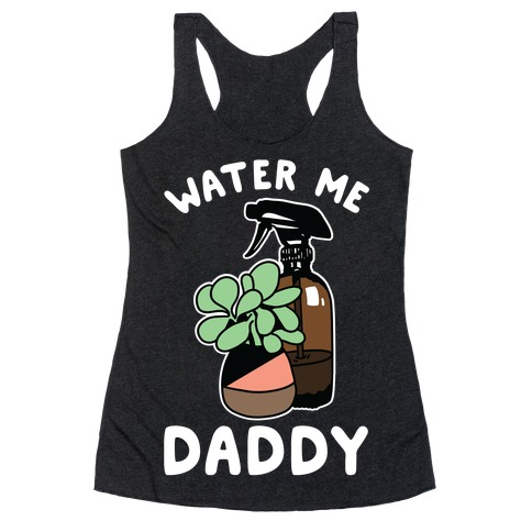 Water Me Daddy Racerback Tank Top
