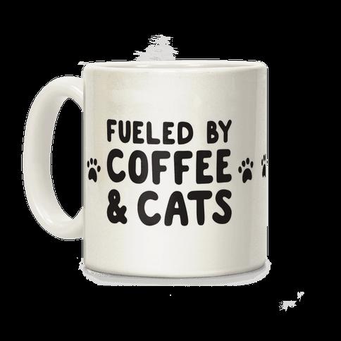 Fueled By Coffee And Cats Coffee Mug