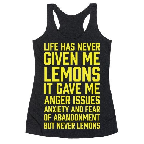 Life Has Never Given Me Lemons Racerback Tank Top