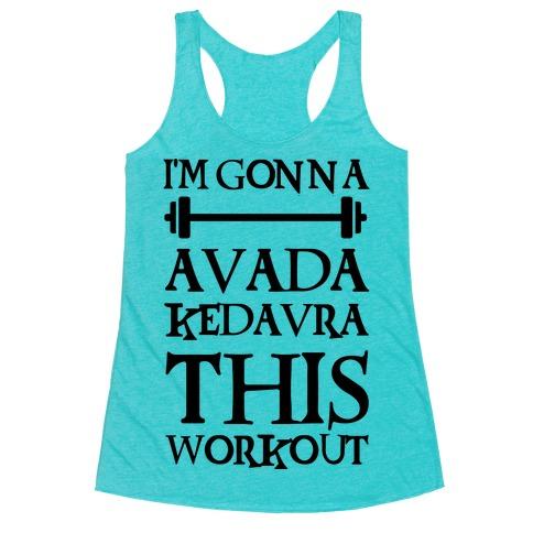 I'm Gonna Avada Kedavra This Workout Racerback Tank Top