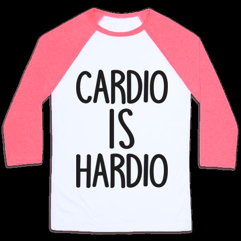 Cardio Is Hardio Baseball Tee