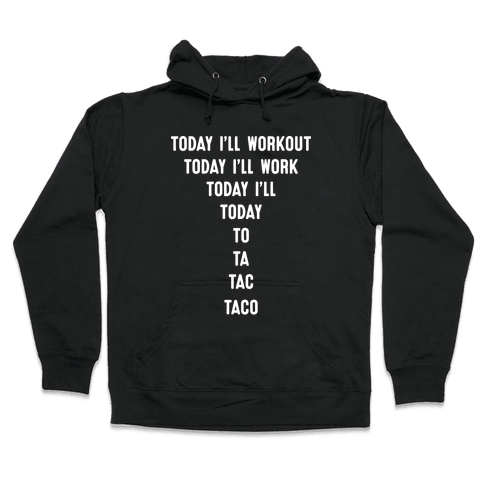 Today I'll Workout - Taco Hooded Sweatshirt