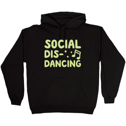 Social Dis-Dancing Hooded Sweatshirt