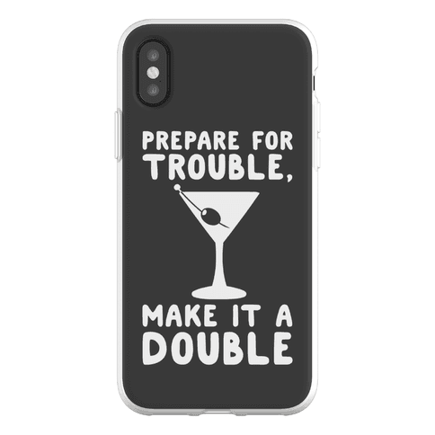 Prepare For Trouble Make It A Double Phone Flexi-Case
