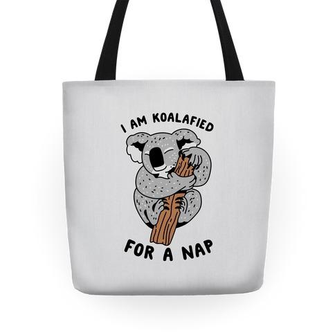 I Am Koalafied For a Nap Tote
