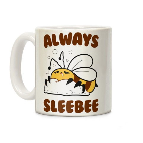 Always Sleebee Coffee Mug