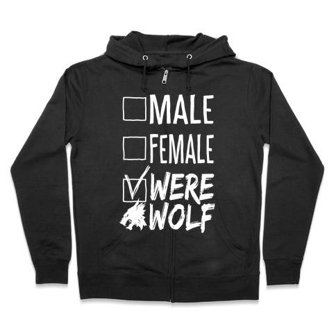 Male? Female? Nah, Werewolf Zip Hoodie
