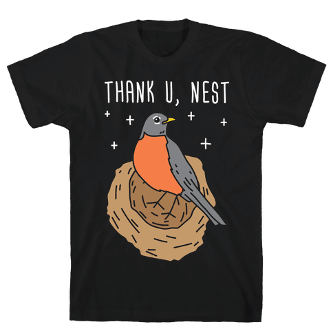 Thank U, Nest - Bird Mens T-Shirt