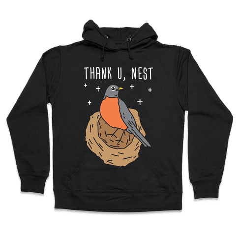 Thank U, Nest - Bird Hooded Sweatshirt