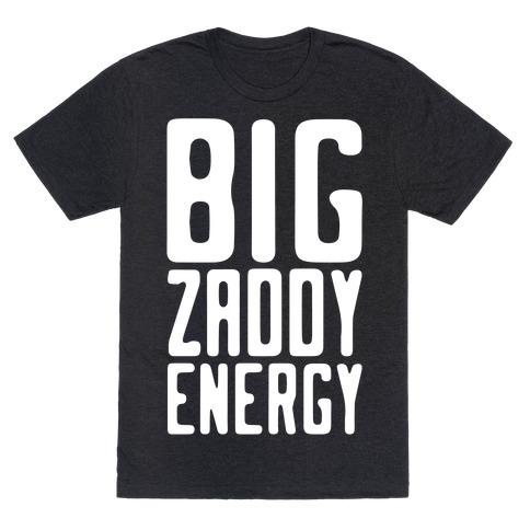 Big Zaddy Energy White Print T-Shirt