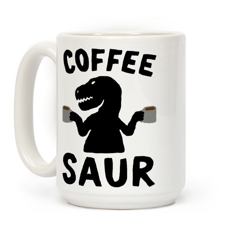 Coffeesaur Dinosaur Coffee Mug