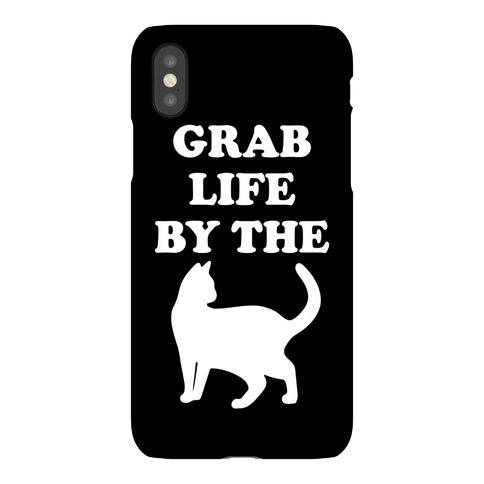 Grab Life By The Pussy Phone Case