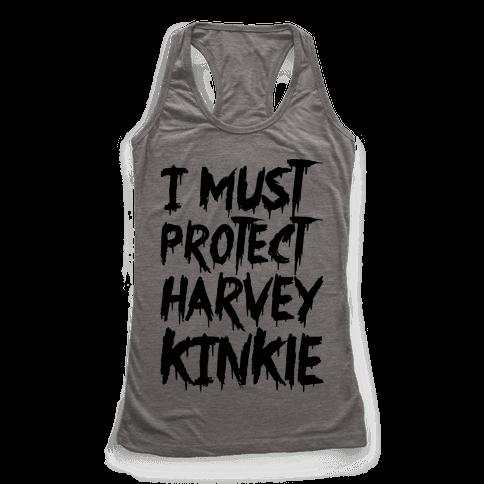 I Must Protect Harvey Kinkle Parody Racerback Tank Top