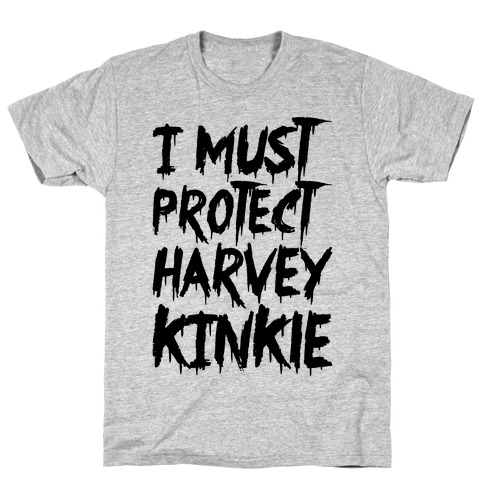 I Must Protect Harvey Kinkle Parody T-Shirt