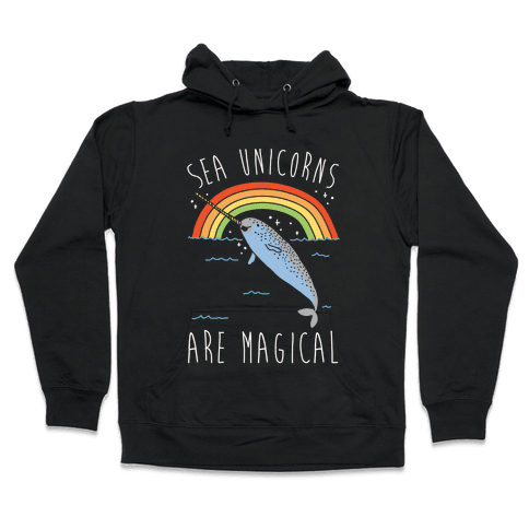 Sea Unicorns Are Magical White Font Hooded Sweatshirt