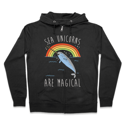Sea Unicorns Are Magical White Font Zip Hoodie