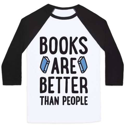 Books Are Better Than People Baseball Tee