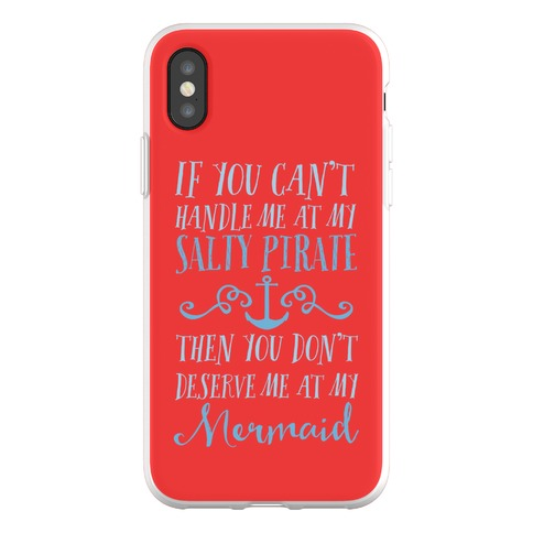If You Can't Handle Me at my Salty Pirate Phone Flexi-Case