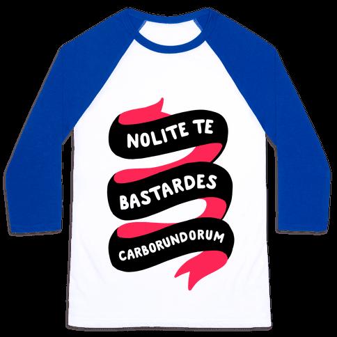 Nolite Te Bastardes Carborundorum Banner Baseball Tee
