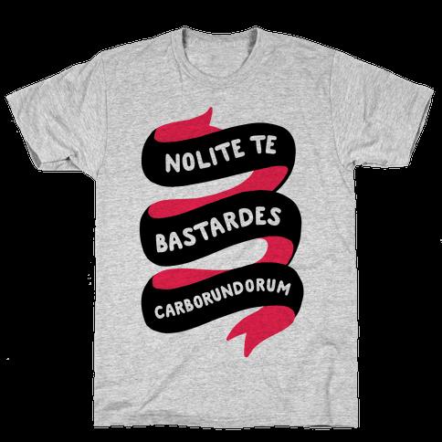 Nolite Te Bastardes Carborundorum Banner Mens T-Shirt