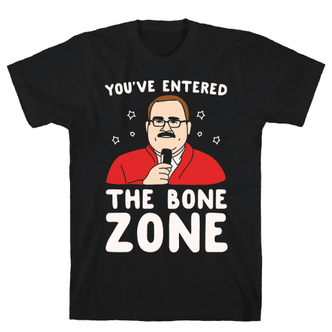 You've Entered The Bone Zone White Print Mens T-Shirt