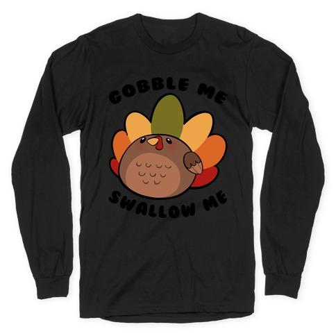 Cute Gobble Me Swallow Me Turkey Long Sleeve T-Shirt