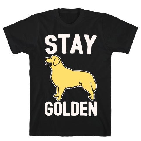 Stay Golden Golden Retriever White Print T-Shirt