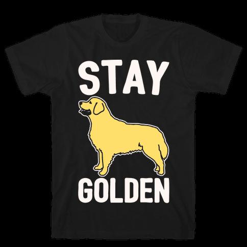 Stay Golden Golden Retriever White Print Mens T-Shirt