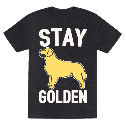 Stay Golden Golden Retriever White Print Mens T-Shirt
