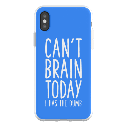 Can't Brain Today I Has The Dumb Phone Flexi-Case