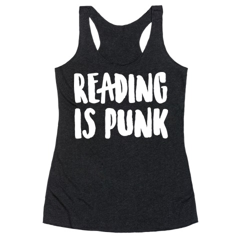 Reading Is Punk Racerback Tank Top
