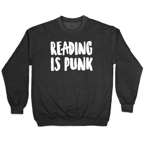 Reading Is Punk Pullover